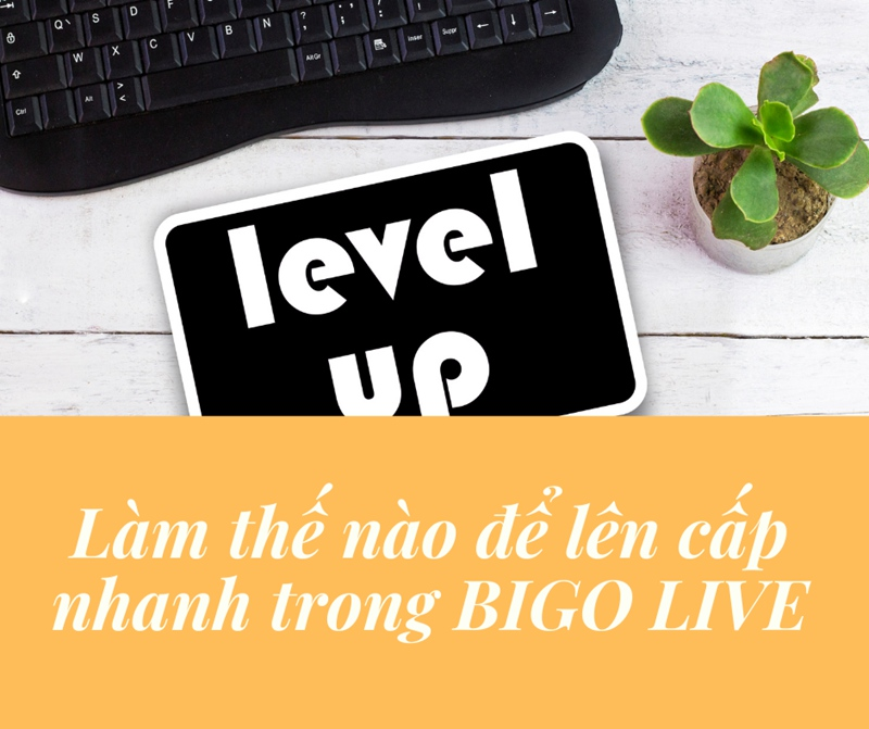 BIGO LIVE Level Up