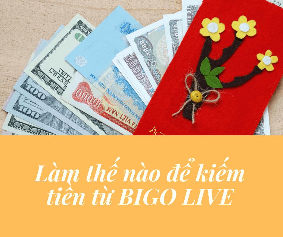 Làm thế nào để kiếm tiền từ BIGO LIVE