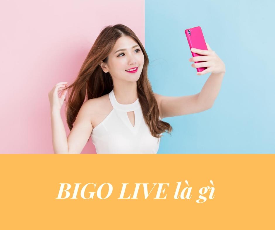 BIGO LIVE là gì