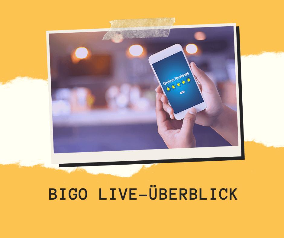 BIGO LIVE-Überblick