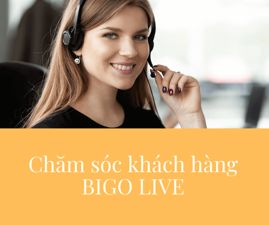 Chăm sóc khách hàng BIGO LIVE
