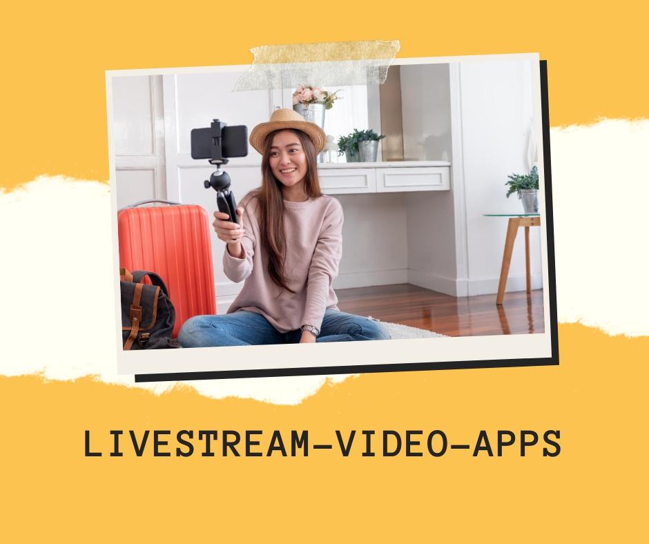 Livestream-Video-Apps