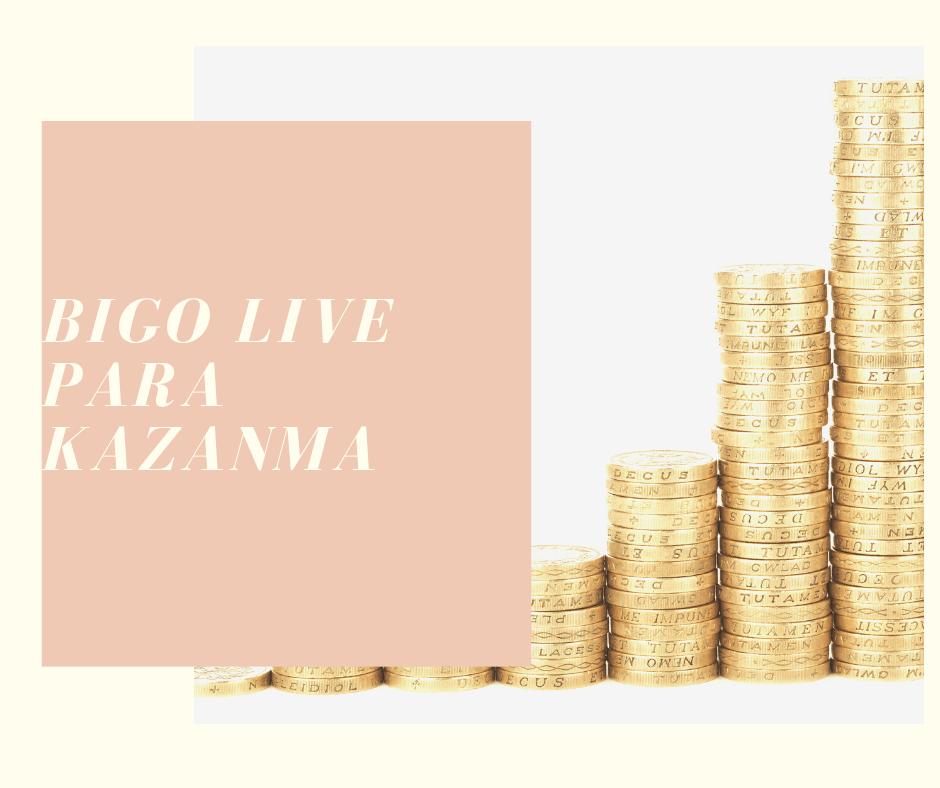 Bigo Live Para Kazanma