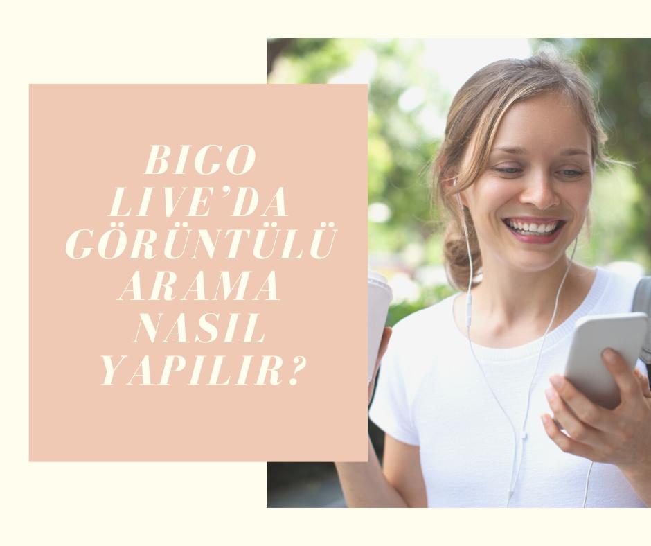 Bigo Live'da Görüntülü Arama Nasıl Yapılır